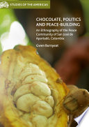 Chocolate  Politics and Peace Building