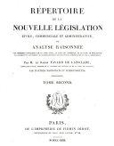 Répertoire de la nouvelle législation civile, commerciale et administrative; ou analyse raisonnée des principes consacrés par le Code de Commerce ...