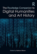 The Routledge Companion to Digital Humanities and Art History Pdf/ePub eBook
