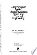 A Textbook of Applied Thermodynamics, Steam and Thermal Engineering