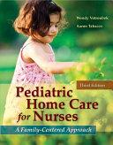 Pediatric Home Care for Nurses  A Family Centered Approach