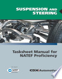 Suspension and Steering Tasksheet Manual for NATEF Proficiency