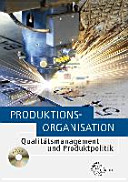 Produktionsorganisation: Qualitätsmanagement und Produktpolitik