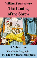 The Taming of the Shrew (The Unabridged Play) + The Classic Biography: The Life of William Shakespeare Pdf/ePub eBook