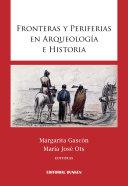 Fronteras y periferias en arqueología e historia