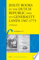 Read Online Jesuit Books in the Dutch Republic and its Generality Lands 1567-1773 For Free