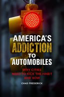 America s Addiction to Automobiles  Why Cities Need to Kick the Habit and How