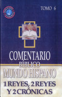 Comentario Biblico Mundo Hispano: Tomo 6 1 Reyes, 2 Reyes y 2 Cronicas