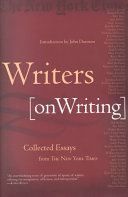Writers on Writing: Collected Essays from The New York Times
