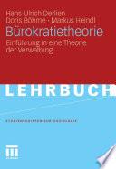Bürokratietheorie  : Einführung in eine Theorie der Verwaltung