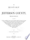 The History of Jefferson County  Wisconsin  Containing      Biographical Sketches Book