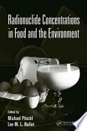 Radionuclide Concentrations in Food and the Environment