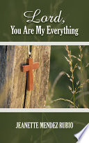 Lord You Are My Everything