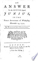 An Answer to the Letter Signed Junius  in the Public Advertiser of Wednesday  November 14  1770 Book