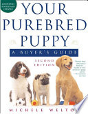 Your Purebred Puppy, Second Edition  : A Buyer's Guide, Completely Revised and Updated