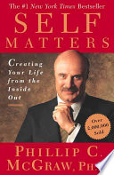 """Self Matters: Creating Your Life from the Inside Out"" by Dr. Phil McGraw"