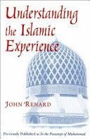 Understanding the Islamic Experience