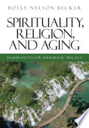 Spirituality Religion And Aging