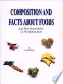 Composition and Facts about Foods and Their Relationship to the Human Body