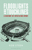 Floodlights and Touchlines  A History of Spectator Sport
