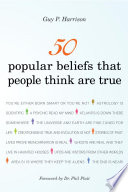 50 Popular Beliefs That People Think Are True Book