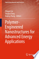 Polymer Engineered Nanostructures for Advanced Energy Applications