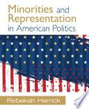 Minorities and Representation in American Politics