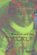 Wonders and the Order of Nature  1150 1750