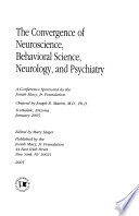 The Convergence of Neuroscience, Behavioral Science, Neurology, and Psychiatry