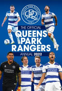 The Official Queens Park Rangers Annual 2022