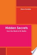 Hidden Secrets from the World of Dr Maths