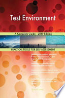 Test Environment A Complete Guide - 2019 Edition