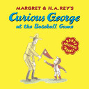 Curious George at the Baseball Game Book