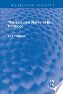 The Selected Works of Eric Partridge Book
