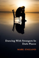 Dancing With Strangers In Dark Places