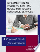 Implementing An Inclusive Staffing Model For Today S Reference Services Book PDF