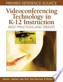 Videoconferencing Technology In K 12 Instruction Best Practices And Trends