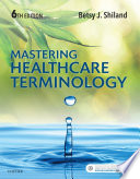 """Mastering Healthcare Terminology E-Book"" by Betsy J. Shiland"