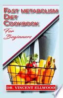 Fast Metabolism Diet Cookbook for Beginners