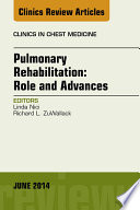 Pulmonary Rehabilitation  Role and Advances  An Issue of Clinics in Chest Medicine  Book