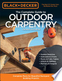 Black & Decker The Complete Guide to Outdoor Carpentry Updated 3rd Edition