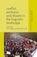 Conflict  Exclusion and Dissent in the Linguistic Landscape