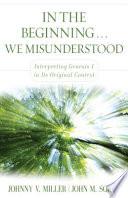 In The Beginning We Misunderstood