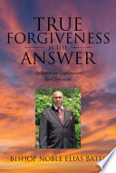 True Forgiveness Is The Answer