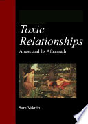 """Toxic Relationships: Abuse and Its Aftermath"" by Sam Vaknin, Lidija Rangelovska"