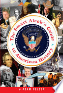 The Smart Aleck S Guide To American History Book