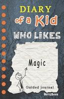 Diary of a Kid who Likes Magic!