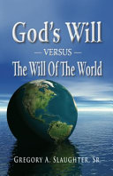 God's Will Versus the Will of the World