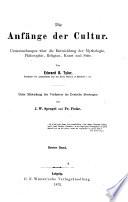 Die Anfänge der Cultur, ins Deutsche übertr. [from Primitive culture] von J.W. Spengel und F. Poske 2 Bde