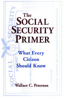 The Social Security Primer  What Every Citizen Should Know